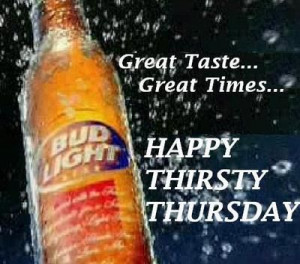 thirsty thursday quotes - Bing Images