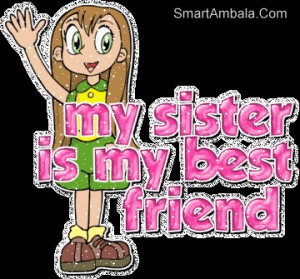 My Sister Is My Best Friend