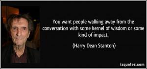 More Harry Dean Stanton Quotes