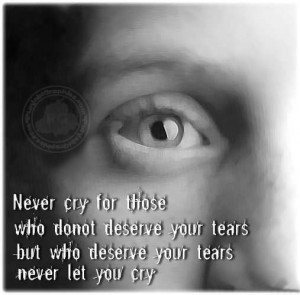 quotes about tears crying quotes nobody deserves your tears