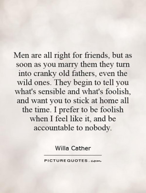 Marriage Quotes Father Quotes Men Quotes Willa Cather Quotes
