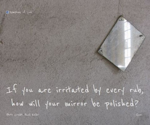 ... mirror be polished? - Rumi (read more great quotes from Rumi: http