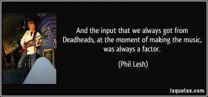 More Phil Lesh Quotes