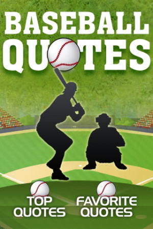 Tags : baseball , application , quotes , quote