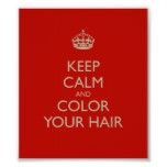 Calm and Color Your Hair #keepcalm #keepcalmposter #red #quote #quotes ...