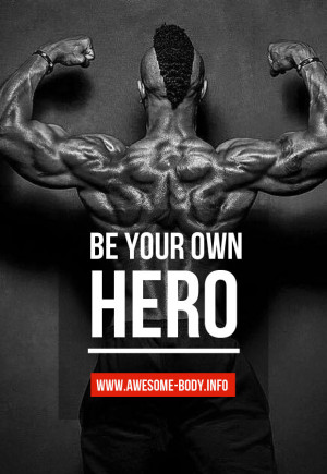 Be Your Own Hero   Bodybuilding quotes