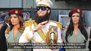The Dictator Quotes – I love it when women go to school