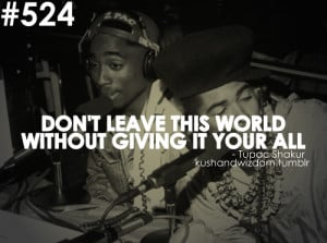 tupac shakur, quotes, sayings, live, life, world