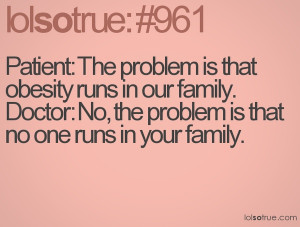 funny obesity runs in my family quote