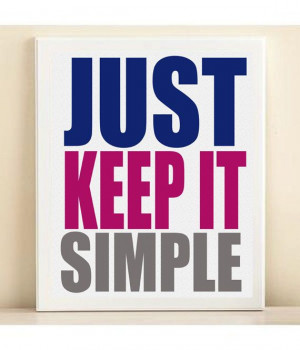 Keep It Simple Typography Art Print: 8x10 Inspirational Quote Poster ...