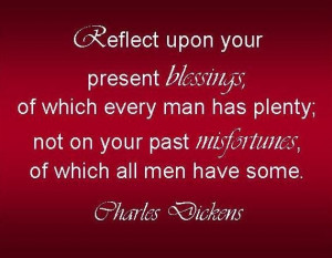 Reflect upon your present blessings blessing quote