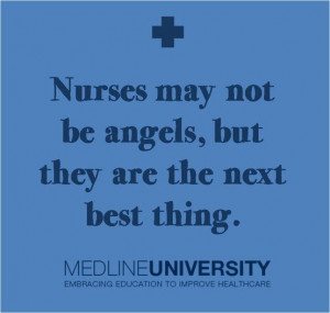... be angels, but they are the next best thing. #Nurses #Angels #Quotes