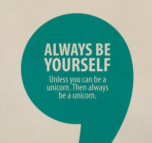 Large Funny Inspirational Quote Always Be Yourself Or A Unicorn ...