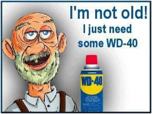 not old! I just need some WD-40.