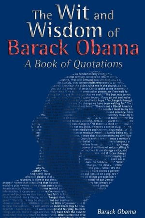 Husby: The Wit and Wisdom of Barack Obama: A Book of Quotations
