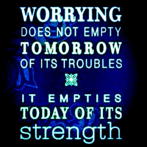 Instead of worrying, pray.