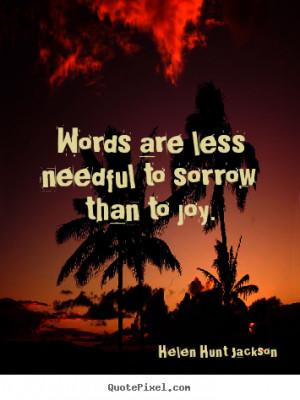 Sorrow Quotes To sorrow than to joy.