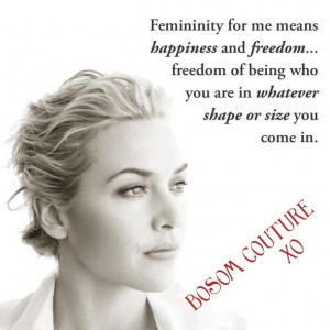 Kate winslet body image quote from Bosom Couture. www.bosomcouture.com ...