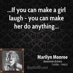 ... -monroe-quote-if-you-can-make-a-girl-laugh-you-can-make-her-do.jpg