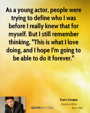 As a young actor, people were trying to define who I was before I ...