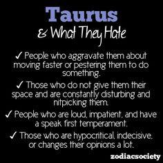 taurus quotes and sayings | Tip-Top Taurus / What Taurus Hates