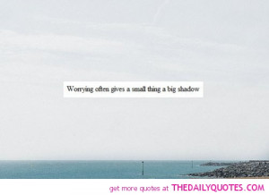 worring-over-small-things-life-quotes-sayings-pictures.jpg