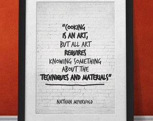 Kitchen Quote, Cooking is an art, Nathan Myhrvold Quote Print, Kitchen ...