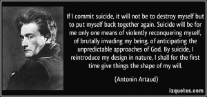 only one means of violently reconquering myself, of brutally invading ...