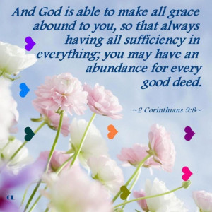 And god is able to make all grace abound to youso that always having ...