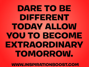 dare to be different quote