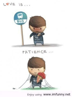 Witty quotes about love love is just patience