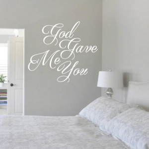 God Gave Me You - Quotes Wall Decals