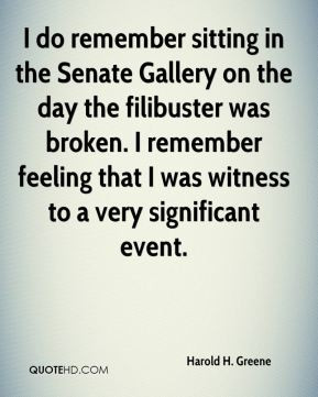 Harold H. Greene - I do remember sitting in the Senate Gallery on the ...