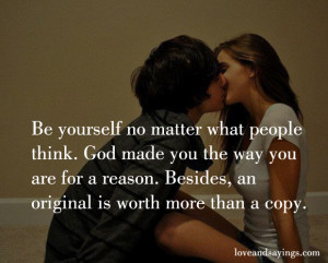 God made You the way you are for a reason
