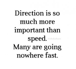 ... , Taking It Slow Quotes, Direction, So True, Slow Life Quotes