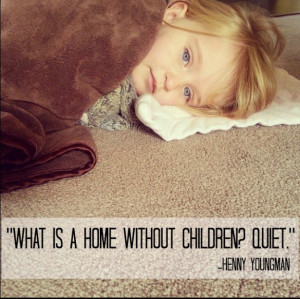 18 Hilariously True Quotes About Toddlers
