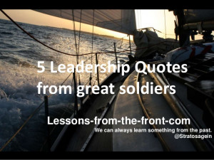 Leadership quotes from great soldiers