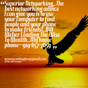 Quotes Picture: superior networkingthe best networking advice i can ...