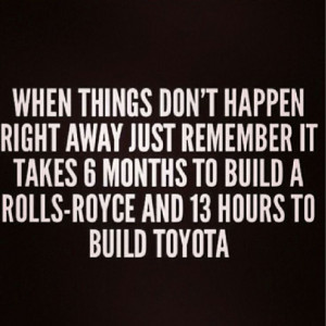 Patience quote #time #putinworkRolls Royce Quotes, Life, Food For ...