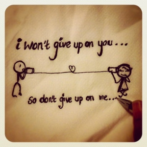 Wont Give Up On You So Dont Give Up On Me