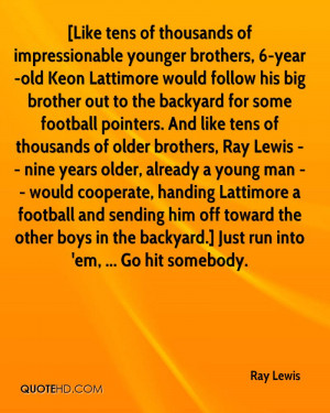 football pointers. And like tens of thousands of older brothers, Ray ...
