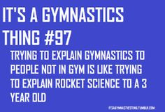 it s a gymnastics thing
