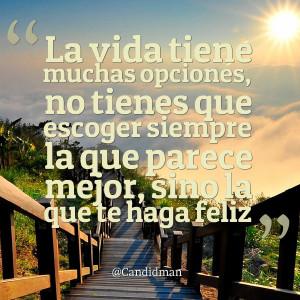 Quotes Picture: la vida tiene muchas opciones, no tienes que escoger ...