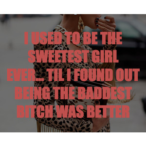 bad bitch, bad girl, quotes, sweet girl, true, change of plans