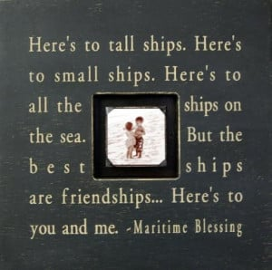 nautical sayings - the best ships are friendships!