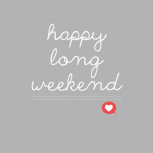 , Funny, Long Weekend Quotes, Celebrities, Weekend Y All, Weekend ...