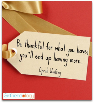 Be thankful for what you have Thanksgiving Oprah quote