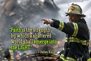 Faith is the strength by which a shattered world shall emerge into the ...