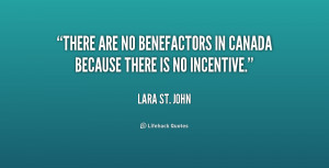 There are no benefactors in Canada because there is no incentive ...
