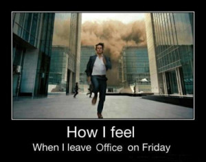 When I leave office on Friday… :D